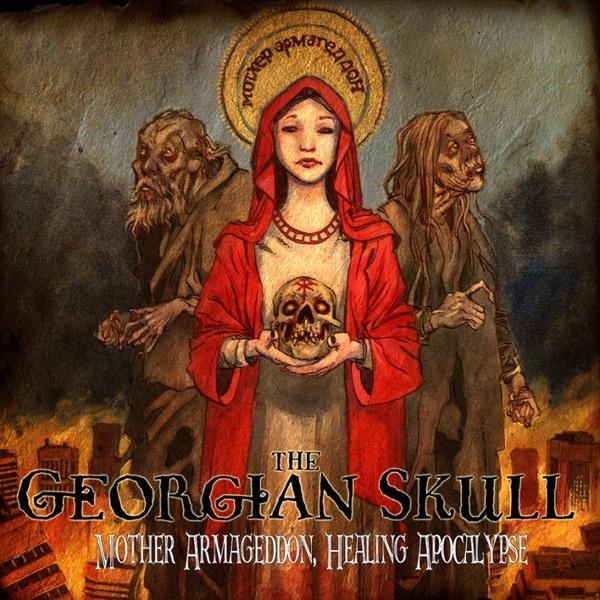 The Georgian Skull: Mother Armageddon, Healing Apocalypse
