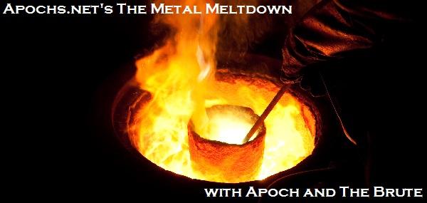 The Metal Meltdown: Episode 01