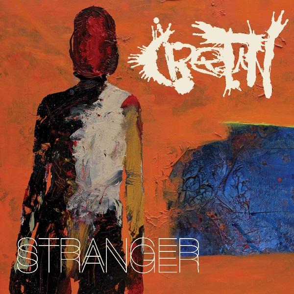 Cretin: Stranger