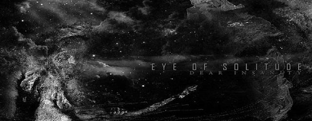Eye of Solitude: Dear, Insanity