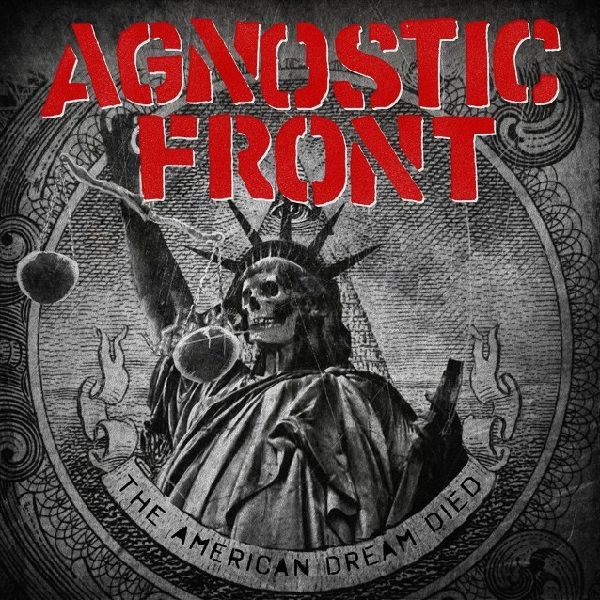 Agnostic Front: The American Dream Has Died