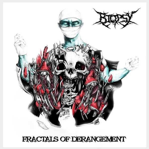 Biopsy: Fractals of Derangement