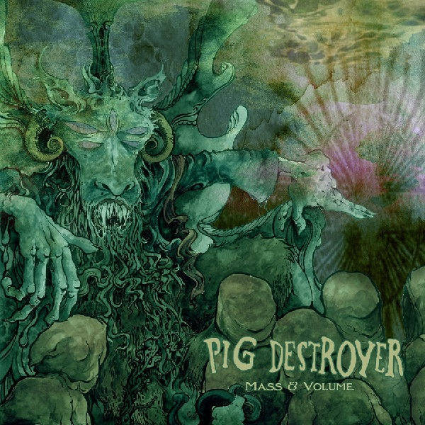 Pig Destroyer: Mass & Volume