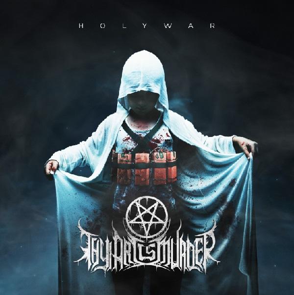 Thy Art is Murder: Holy War