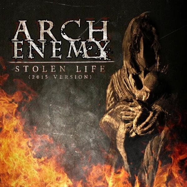 Arch Enemy: Stolen Life (2015 Reissue)