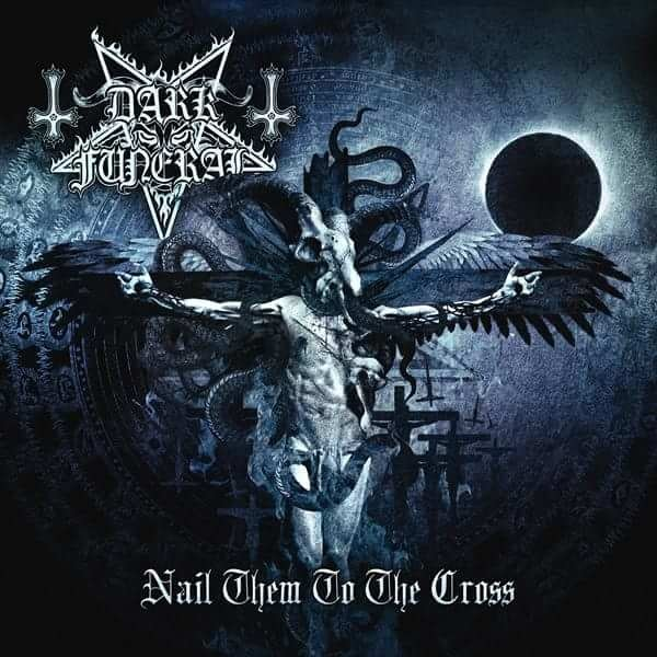 Dark Funeral: Nail Them to the Cross