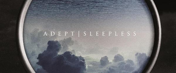 Adept: Sleepless