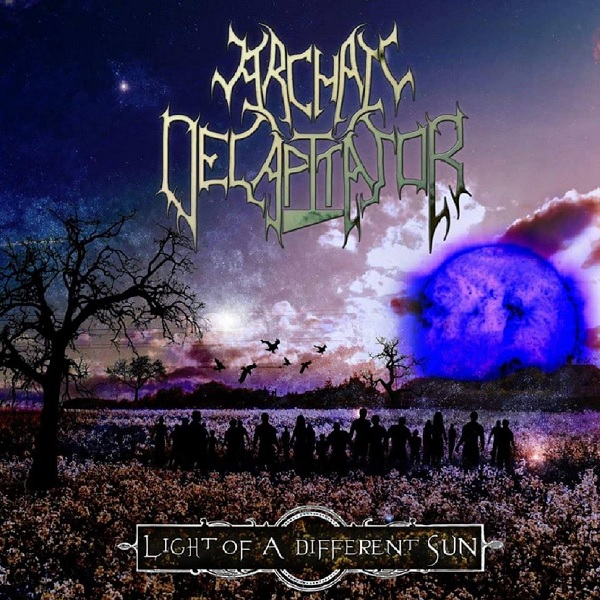 Archaic Decapitator: Light of a Different Sun