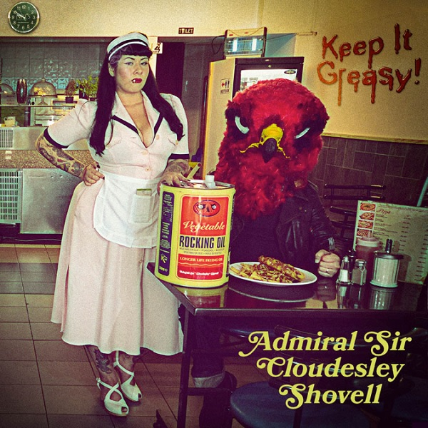 Sir Admiral Cloudesley Shovell: Keep It Greasy!