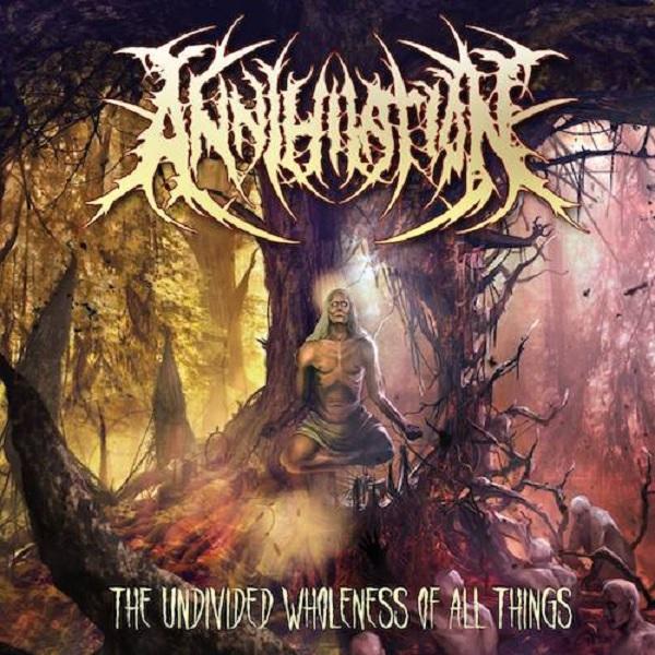 Annihilation: The Undivided Wholeness of All Things