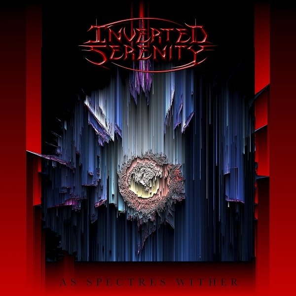 Inverted Serenity: As Spectres Wither